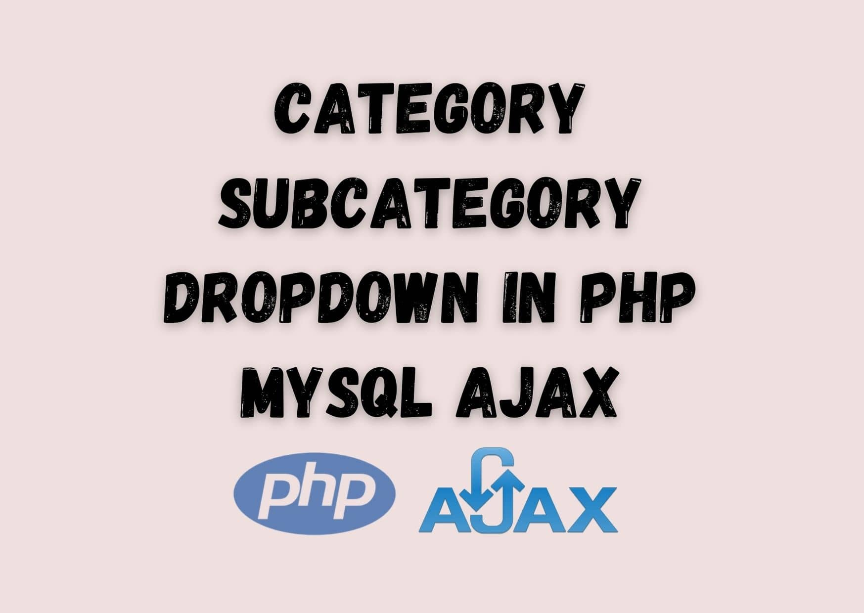 Category Subcategory Dropdown in PHP MySQL Ajax With Example