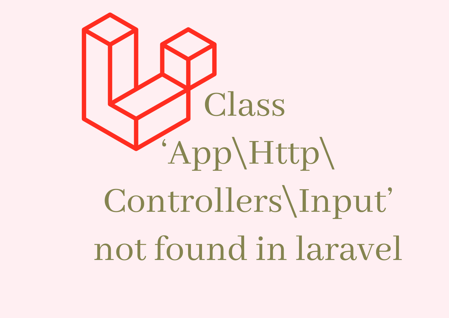 Class 'App\Http\Controllers\Input' not found in laravel