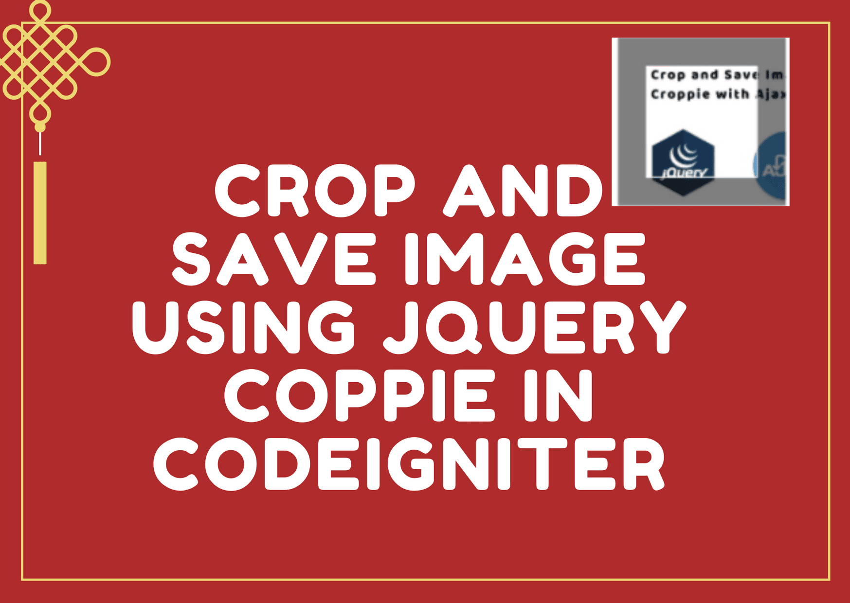 Crop and Save Image using jQuery Coppie in Codeigniter