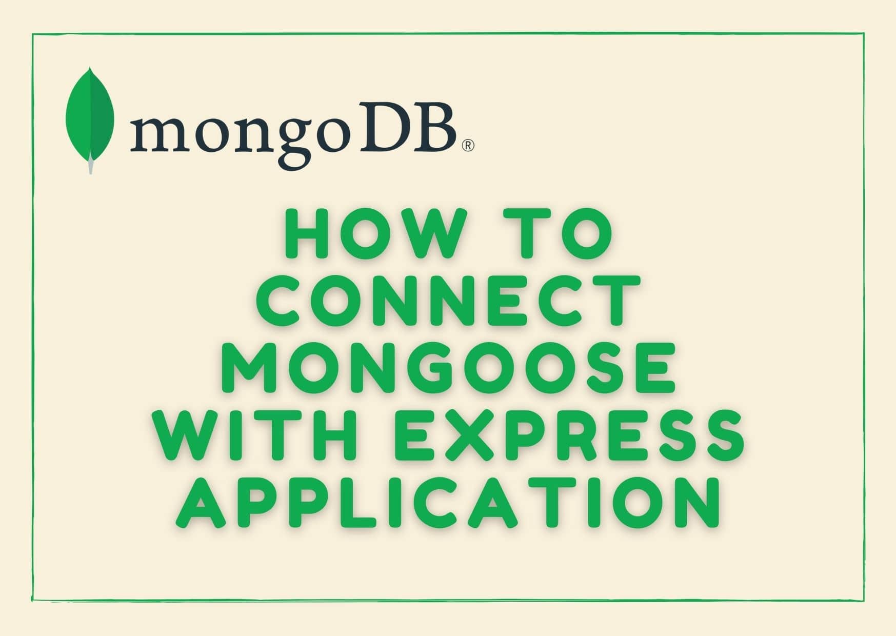 How To Connect Mongoose (MongoDB) with Express Application
