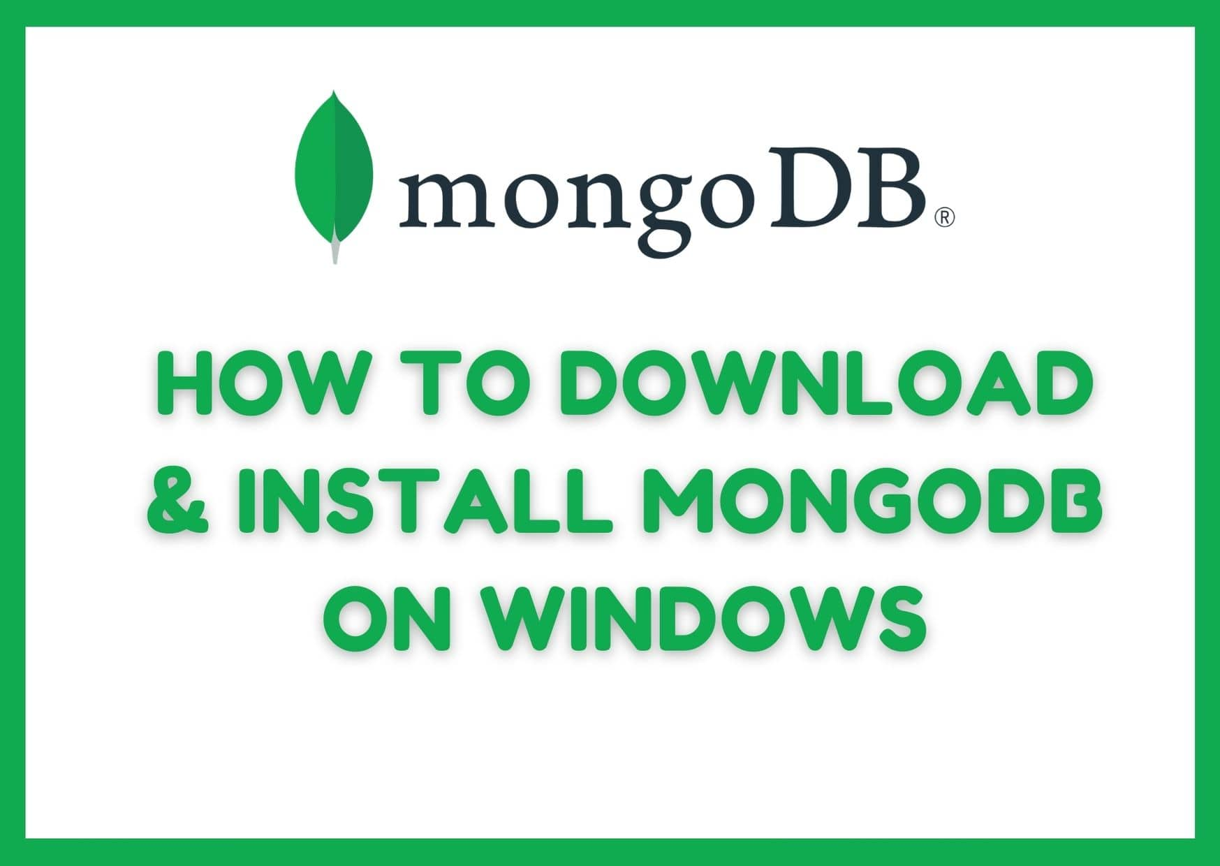 How to Download & Install MongoDB on Windows?
