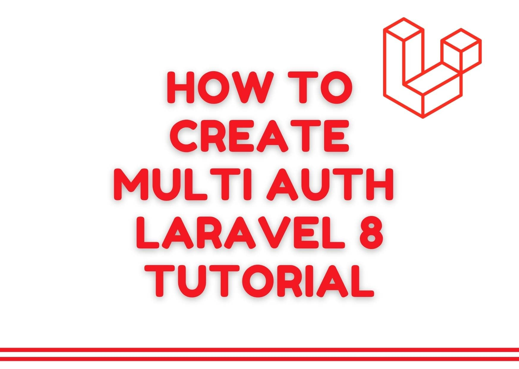 How to Create Multi Auth (Authentication) in Laravel 8