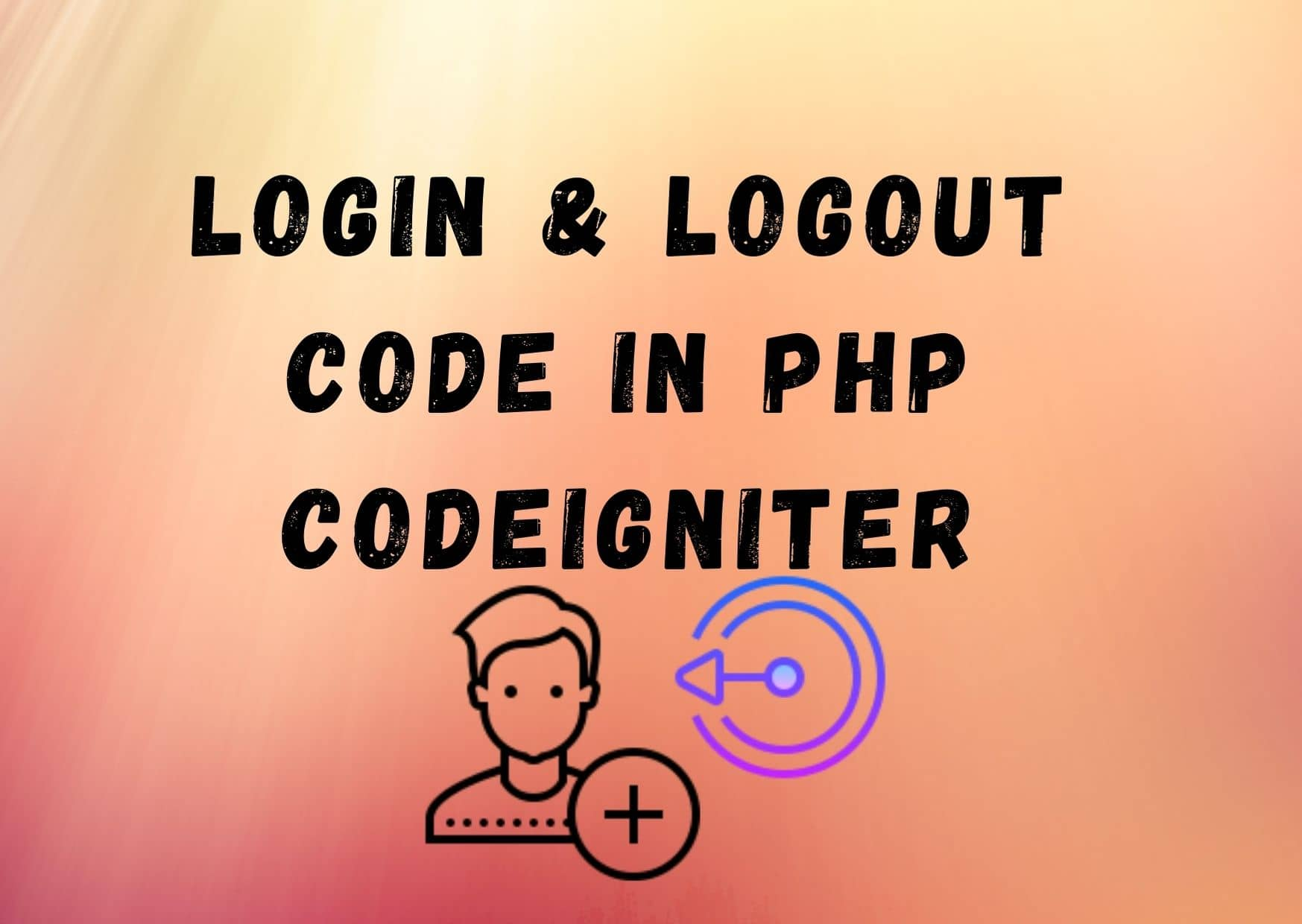Login And Logout Code In Codeigniter With Example - PhpCodingstuff