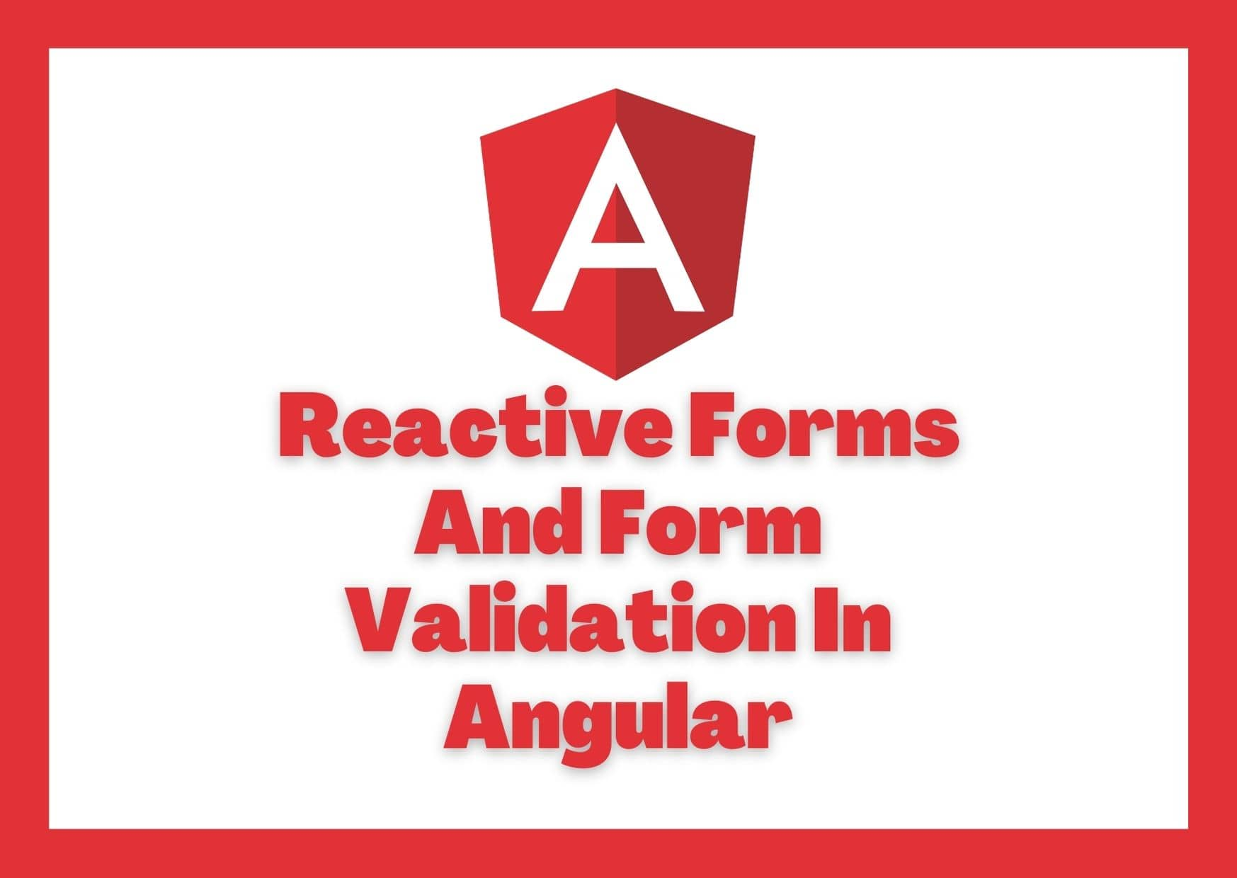 Reactive Forms And Form Validation In Angular With Example
