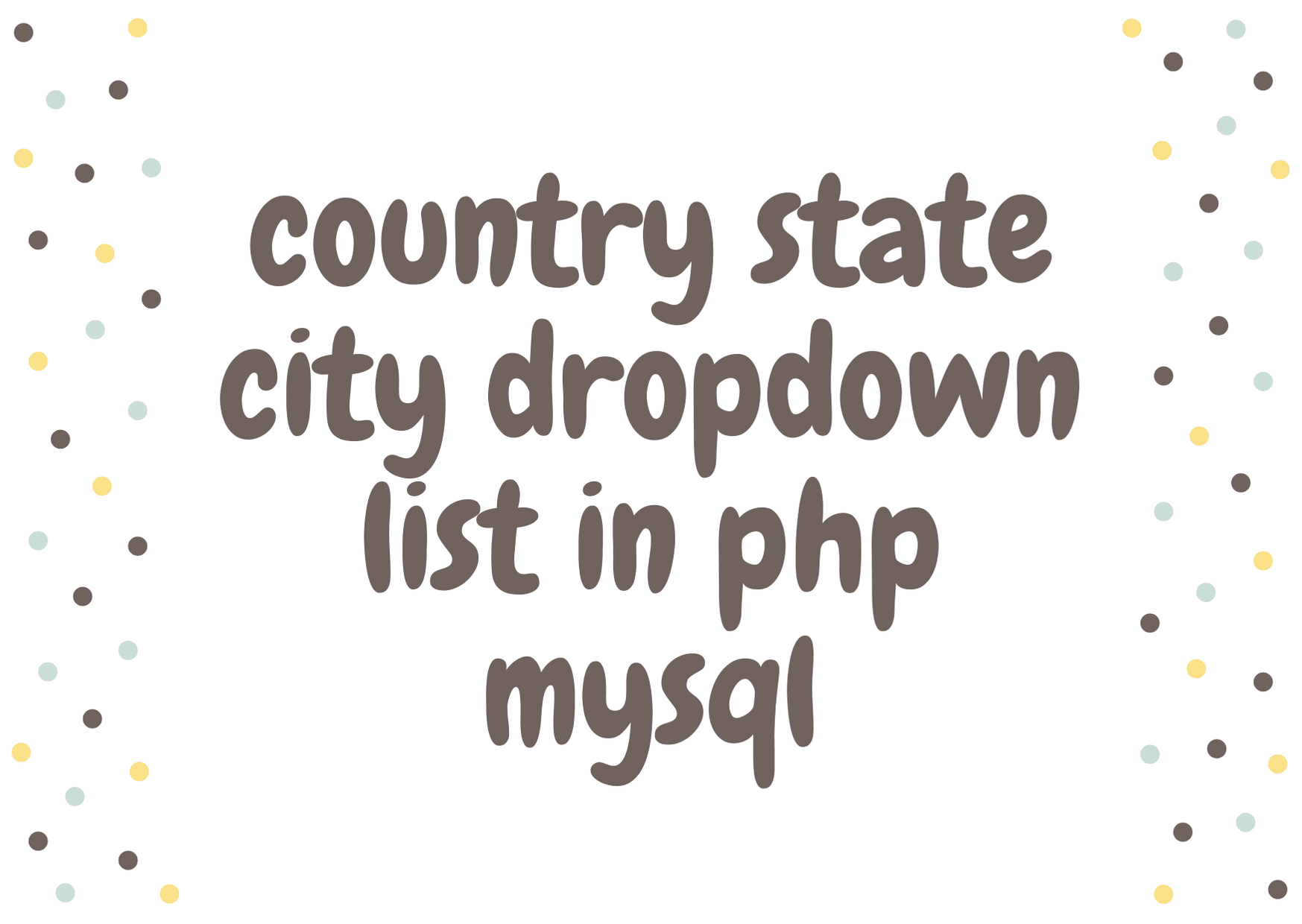 country state city dropdown list in php
