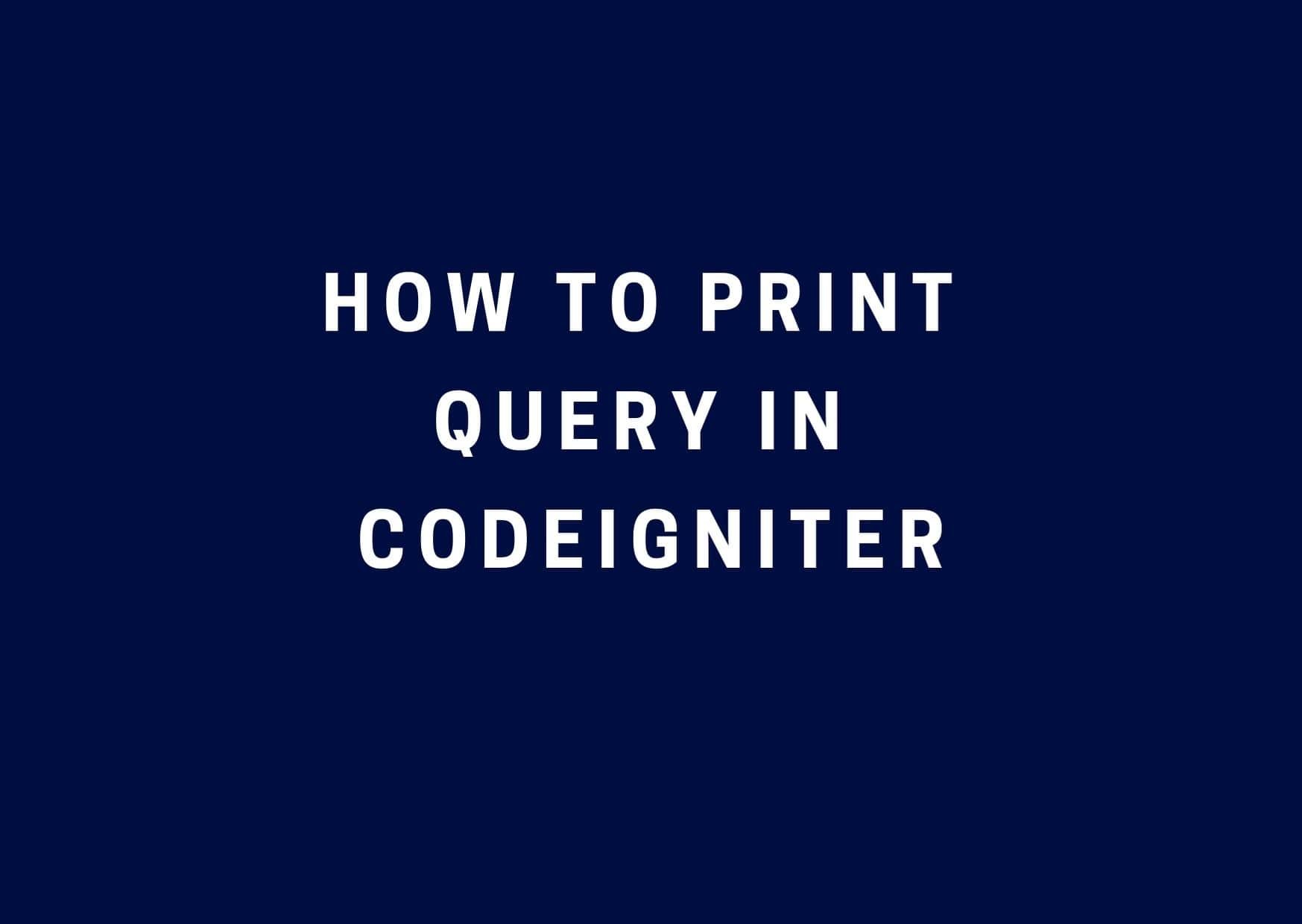 How to get last query in PHP Codeigniter?